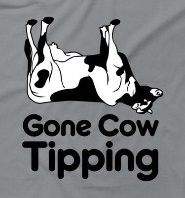 Gone Cow Tipping Funny Rude Offensive Joke