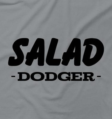 Salad Dodger Funny Rude Offensive Fat Overweight