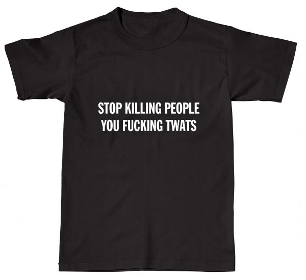 Stop Killing People You F*cking Twats Terrorism Protest