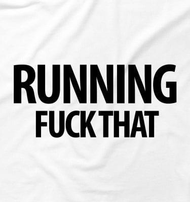 Running F*ck That Run Parody Funny Offensive Swear