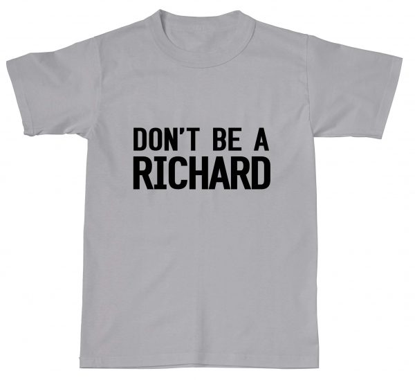 Don't Be A Richard Funny D*ck Rude Offensive Rick