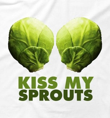Kiss My Sprouts Funny Offensive Humour Rude