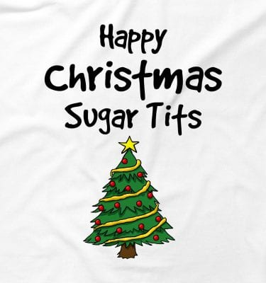 Happy Christmas Sugar T*ts Funny Offensive Rude