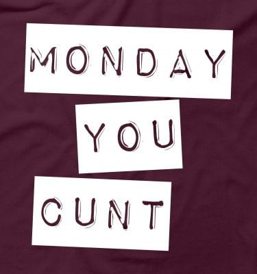 Monday You C*nt Funny Hipster Rude Tumblr