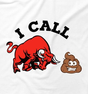 I Call Bull Sh*t Crap Funny Rude Humour Offensive