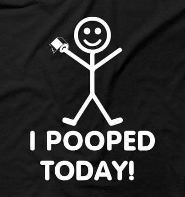 I Pooped Today Poo Poop Joke Rude Toilet humour