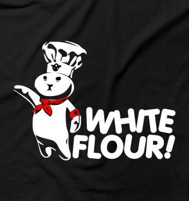White Flour Dough Boy Offensive Power Humour Rude