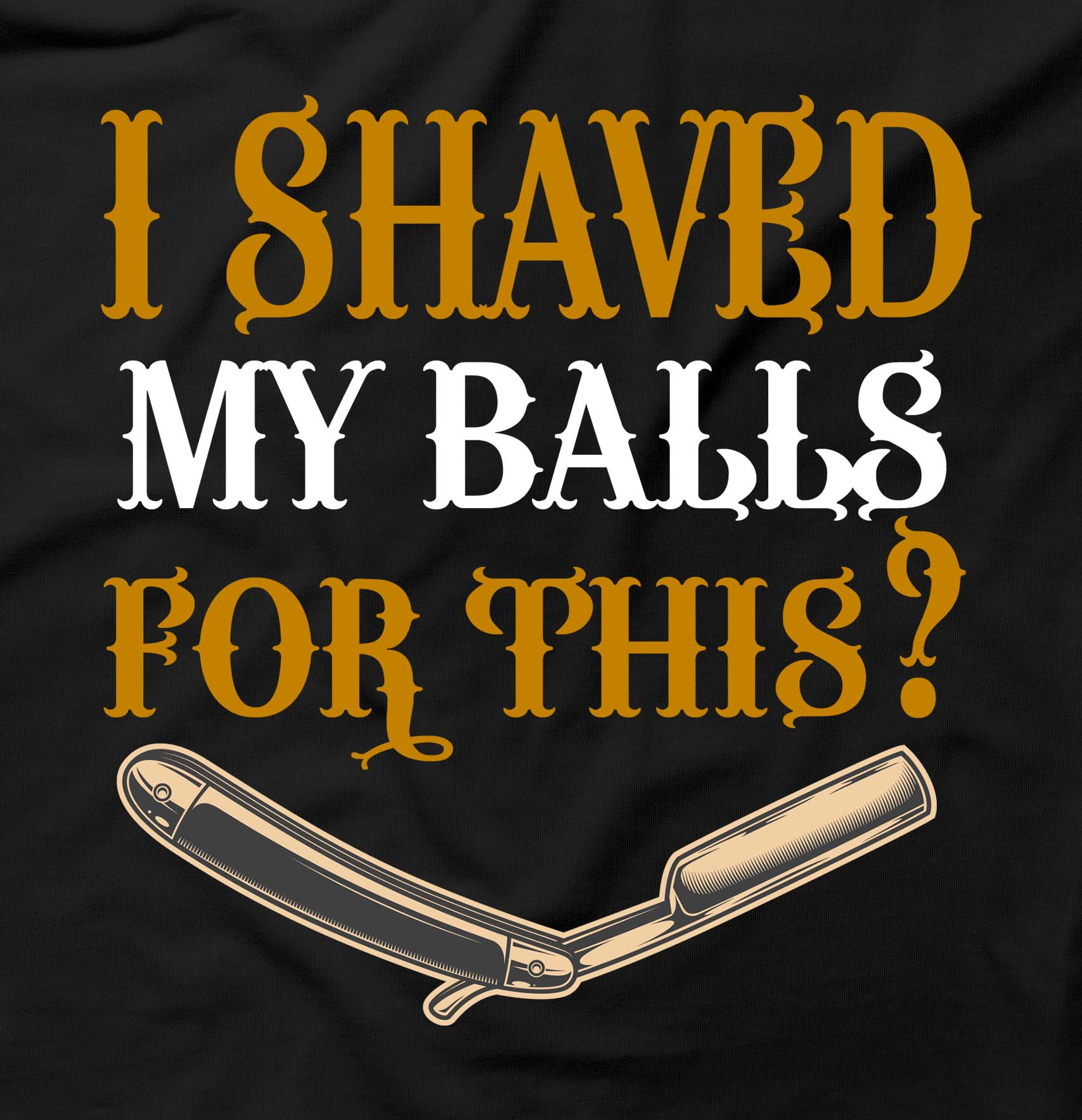 I Shaved My Balls For This Funny Humour Offensive Rude