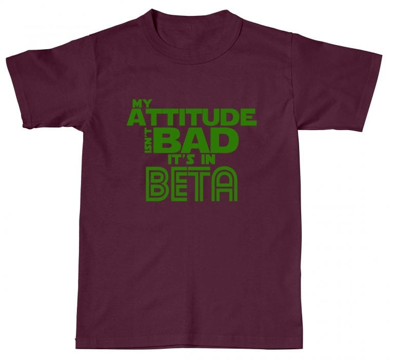 My Attitude Isn't Bad It's In Beta Funny Offensive Humour