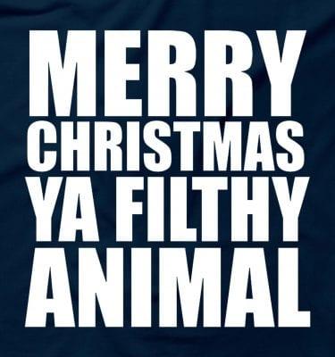 Merry Christmas Ya Filthy Animal Rude Funny