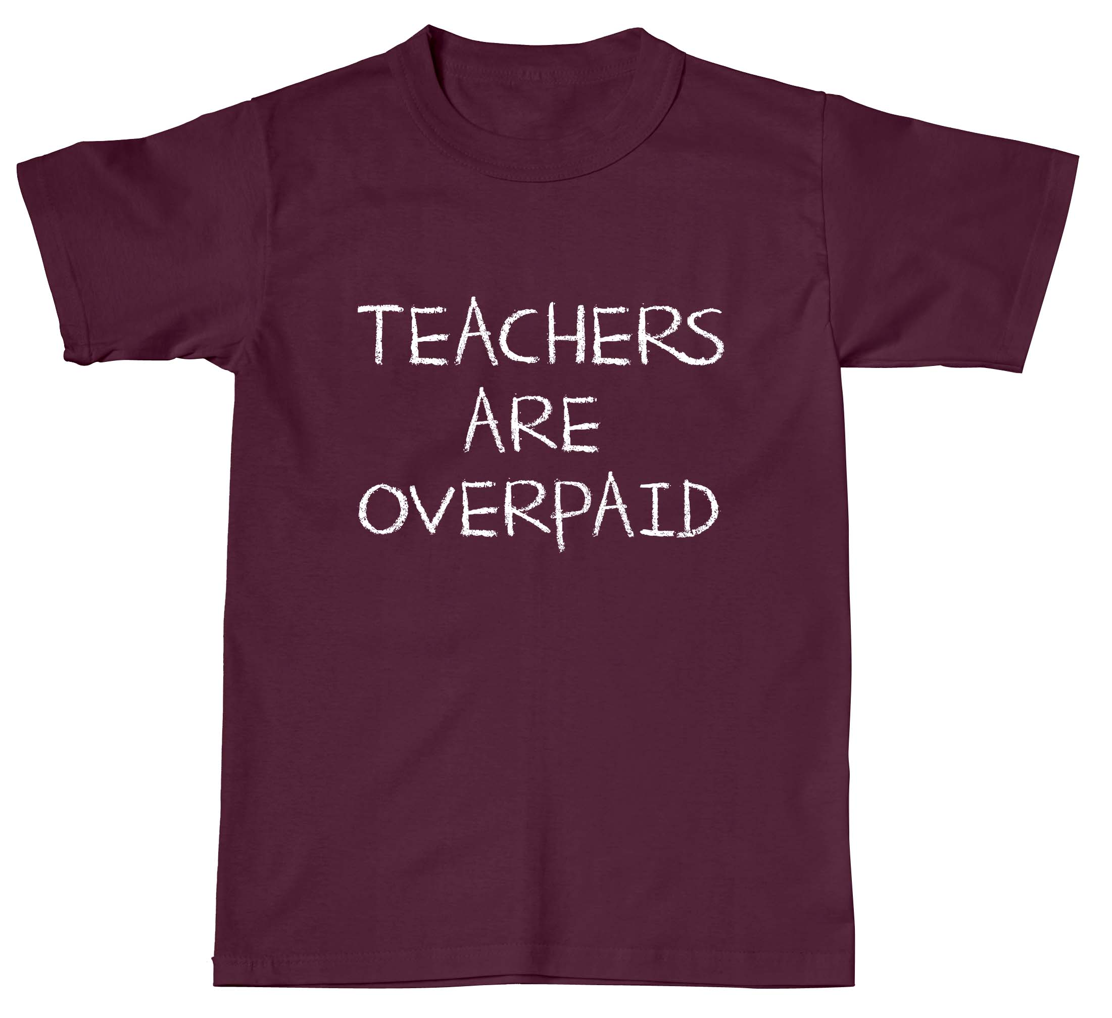 Teachers Are Overpaid Daring Funny Support