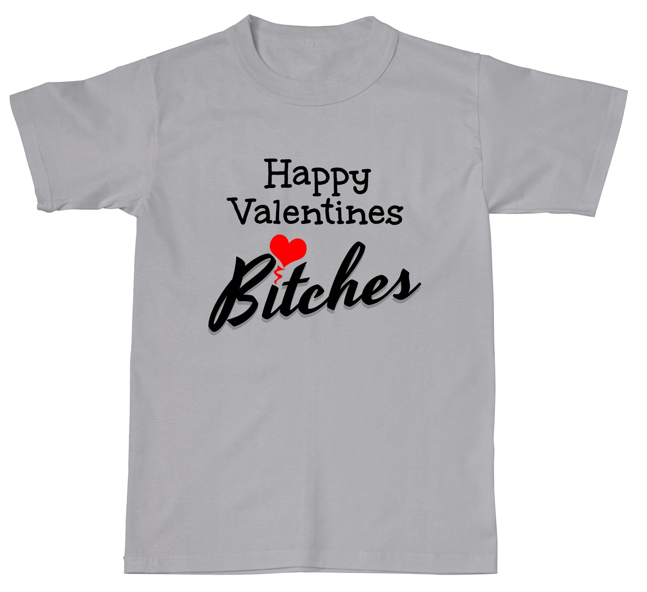 Happy Valentines Bitches Funny Rude Day Joke