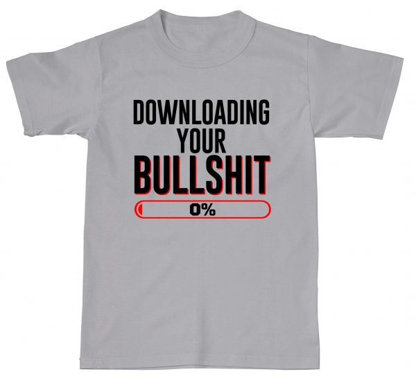 Downloading Your Bullshit Funny Rude