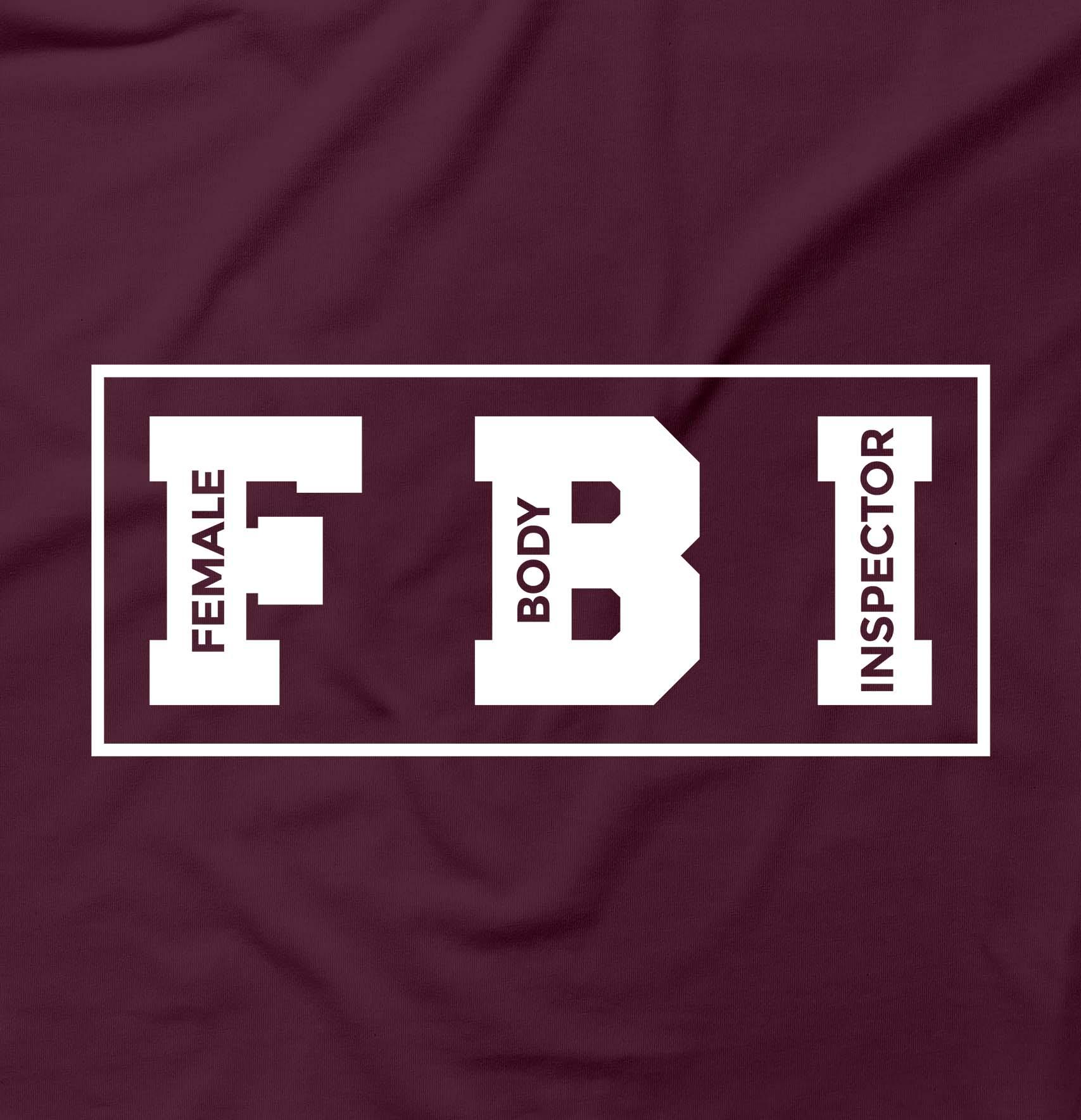 Female Body Inspector FBI Funny Rude