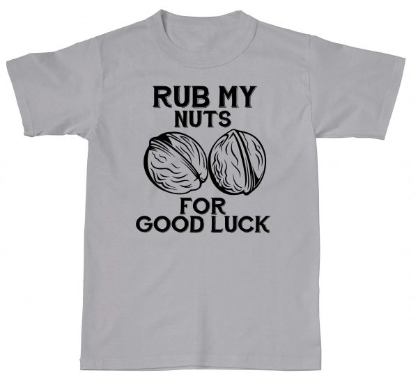 Rub My Nuts For Luck Funny Rude Lol