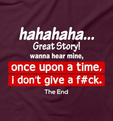 Haha Great Story Once Upon A Time Give a F*ck