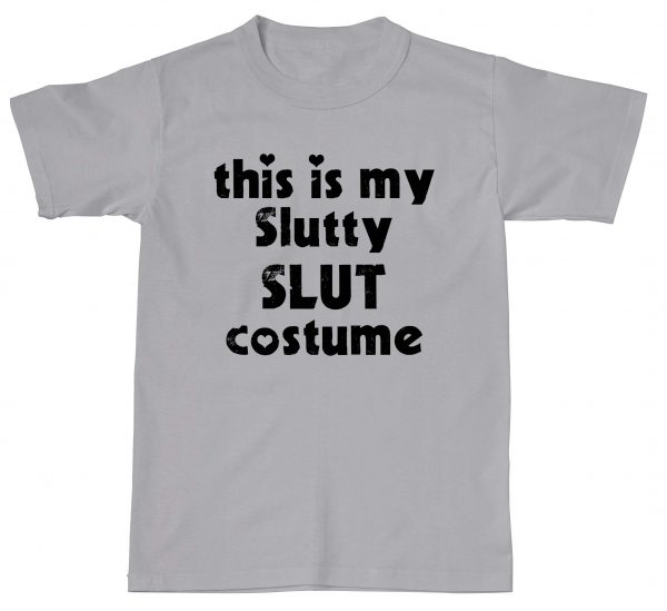 This Is My Slutty Costume Funny Rude